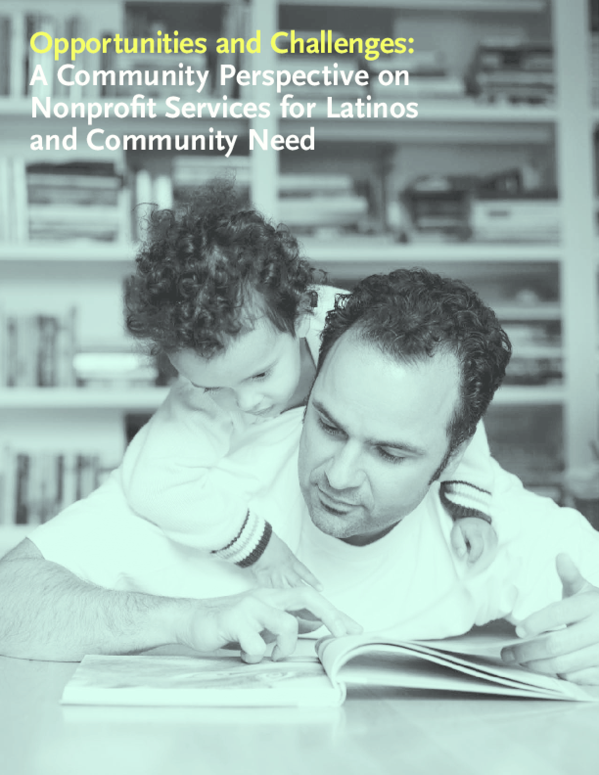 Opportunities and Challenges: A Community Perspective on Nonprofit Services for Latinos and Community Need