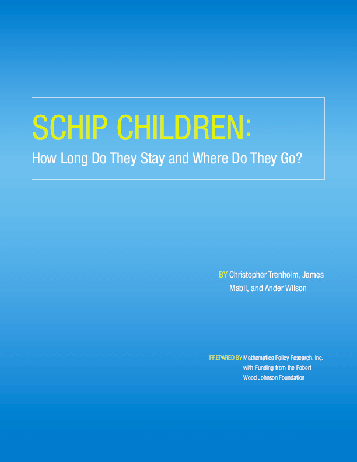 SCHIP Children: How Long Do They Stay and Where Do They Go?