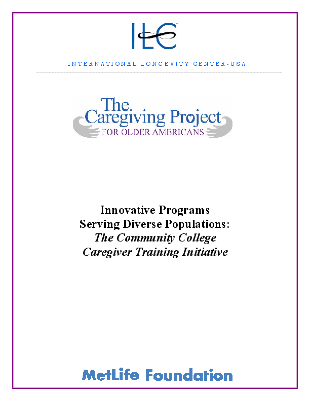 Innovative Programs Serving Diverse Populations: The Community College Caregiver Training Initiative