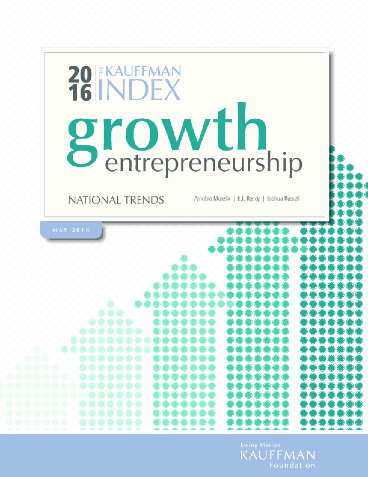 The Kauffman Index 2016: Growth Entrepreneurship - National Trends