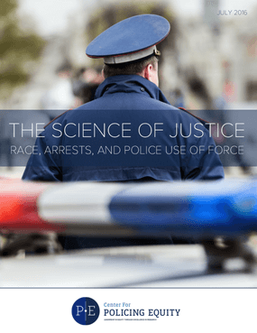 The Science of Justice, Race, Arrests, and Police Use of Force