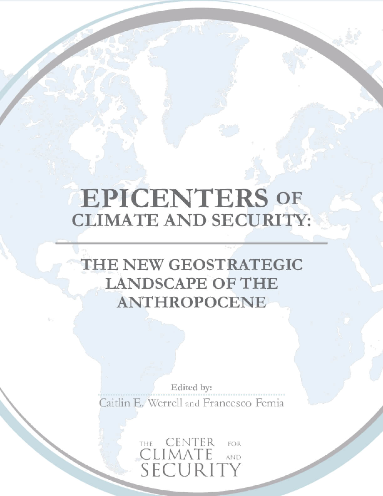 Epicenters of Climate and Security: The New Geostrategic Landscape of the Anthropocene