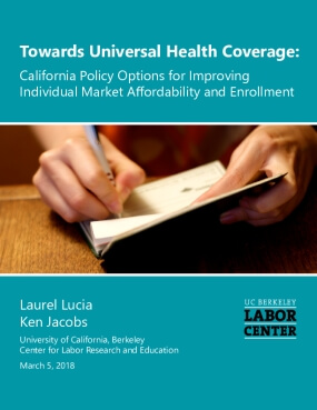 Towards Universal Health Coverage: California Policy Options for Improving Individual Market Affordability and Enrollment