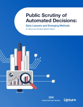 Public Scrutiny of Automated Decisions: Early Lessons and Emerging Methods