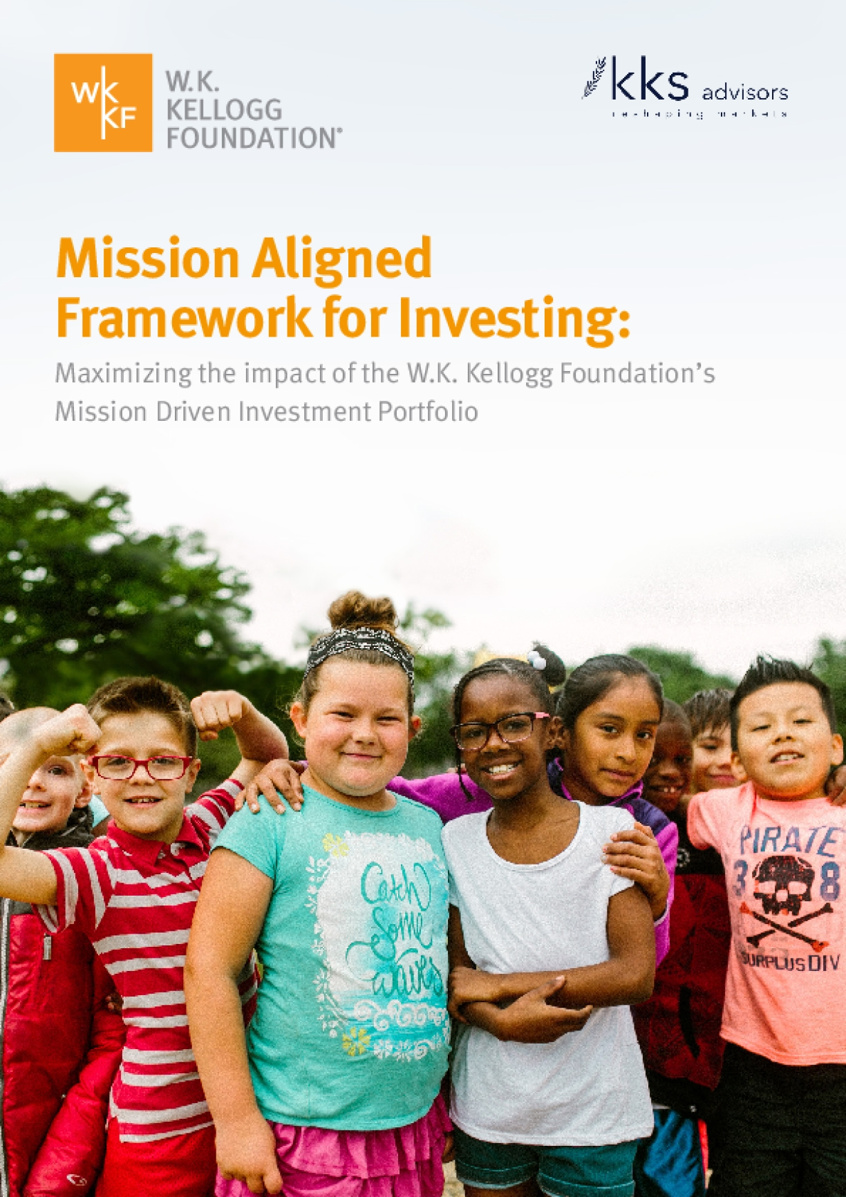 The Mission Aligned Framework for Investing: Maximizing the Impact of the W.K. Kellogg Foundation's Mission Driven Investment Portfolio