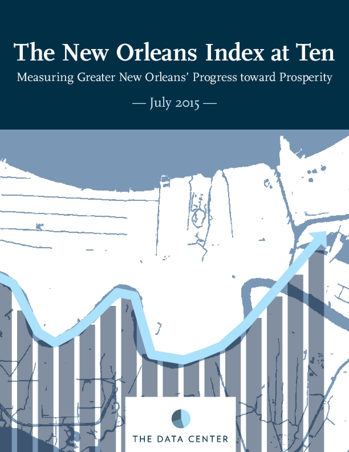 The New Orleans Index at Ten: Measuring Greater New Orleans' Progress toward Prosperity