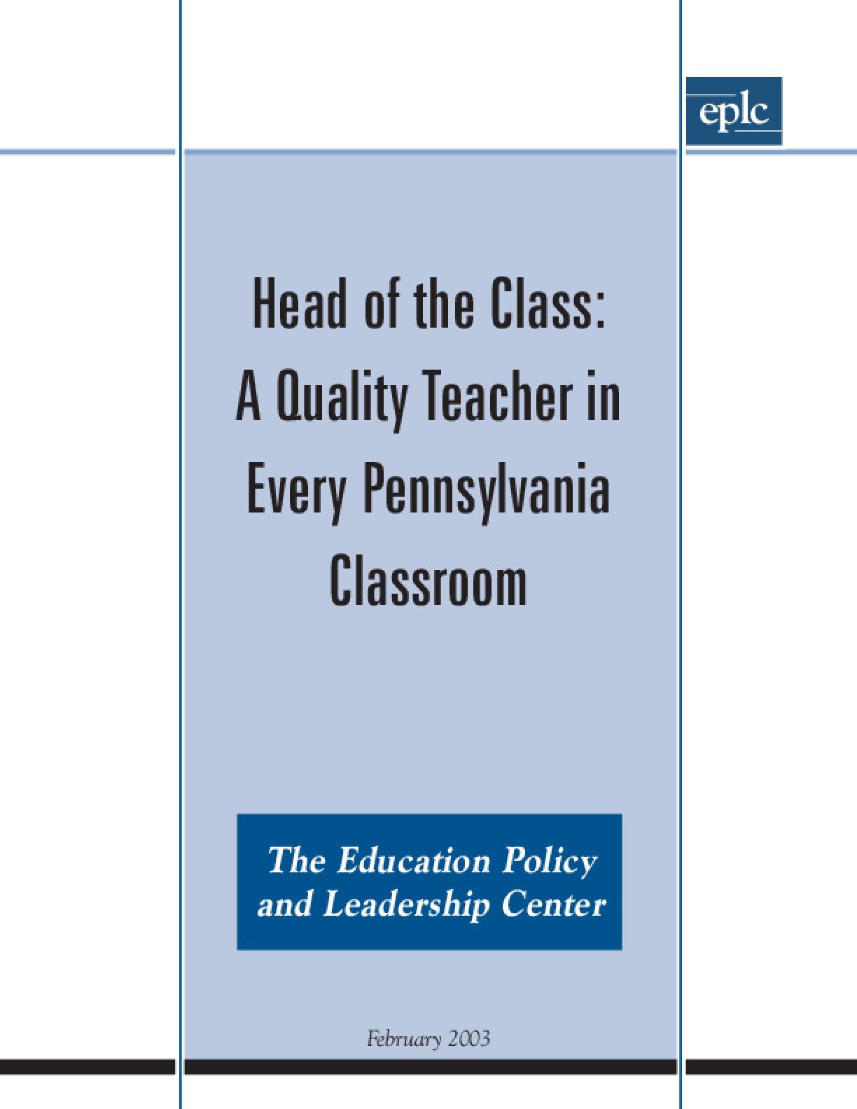 Head of the Class: A QualityTeacher in Every Pennsylvania Classroom