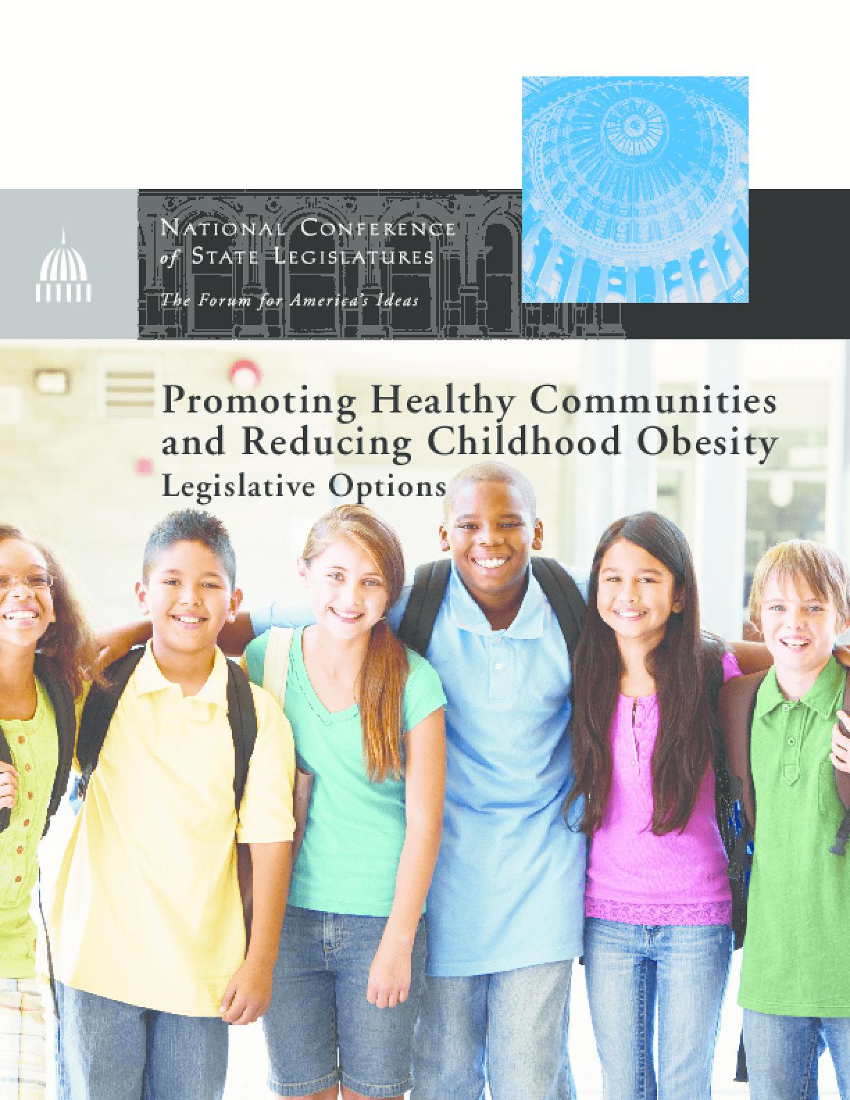 Promoting Healthy Communities and Reducing Childhood Obesity: Legislative Options