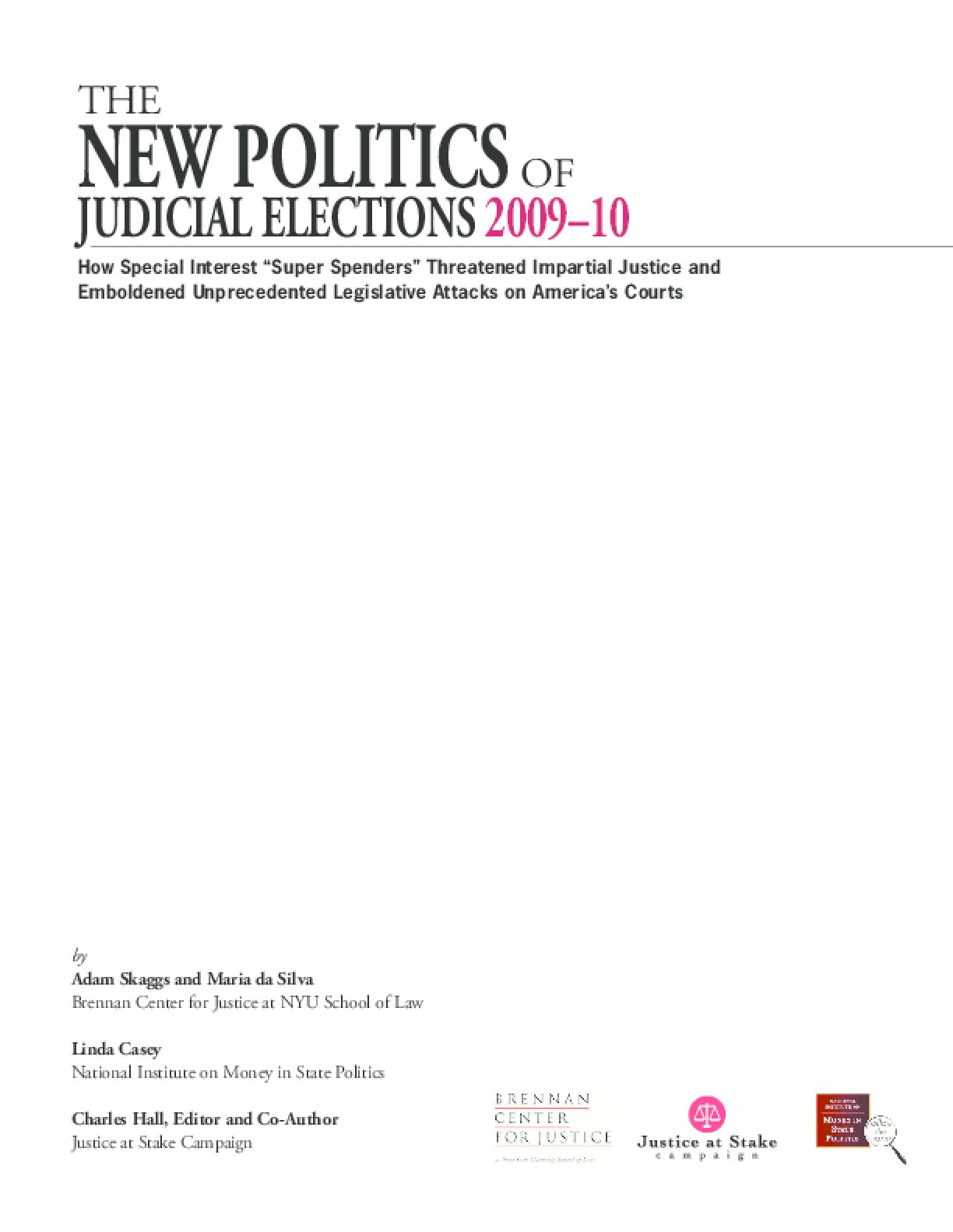The New Politics of Judicial Elections 2009-10