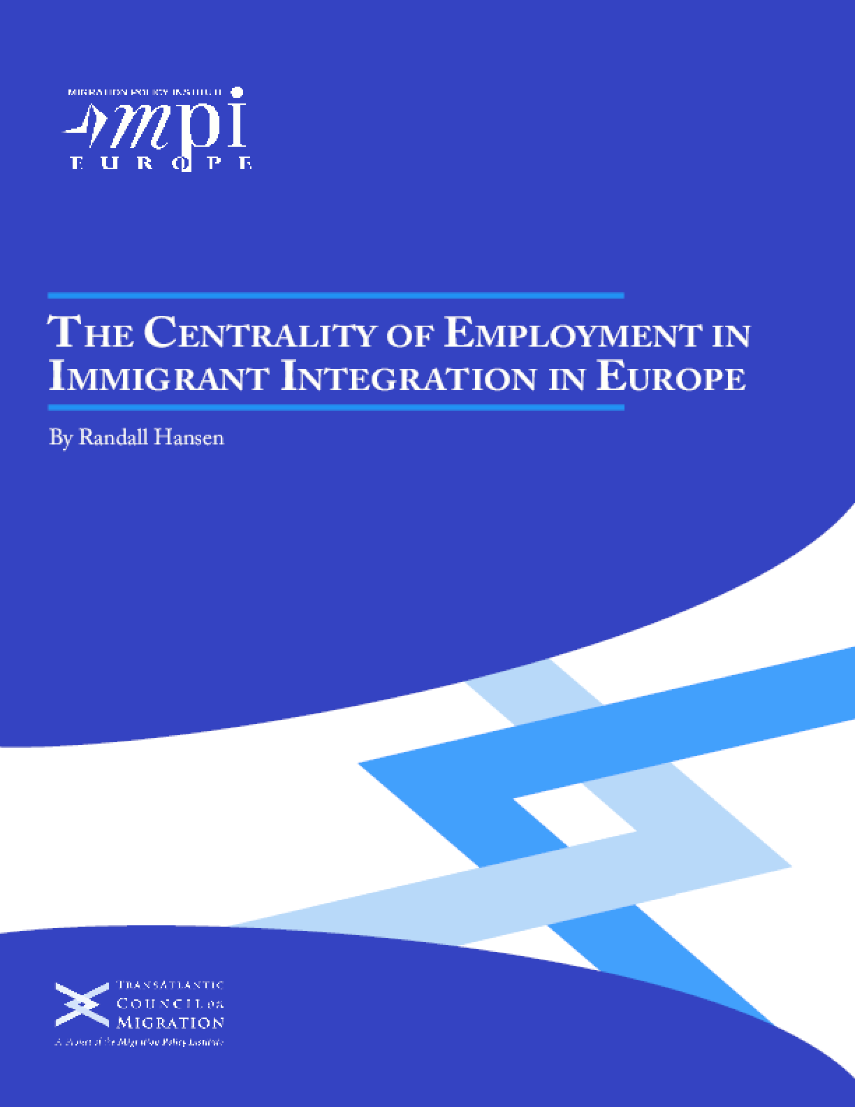 The Centrality of Employment in Immigrant Integration in Europe