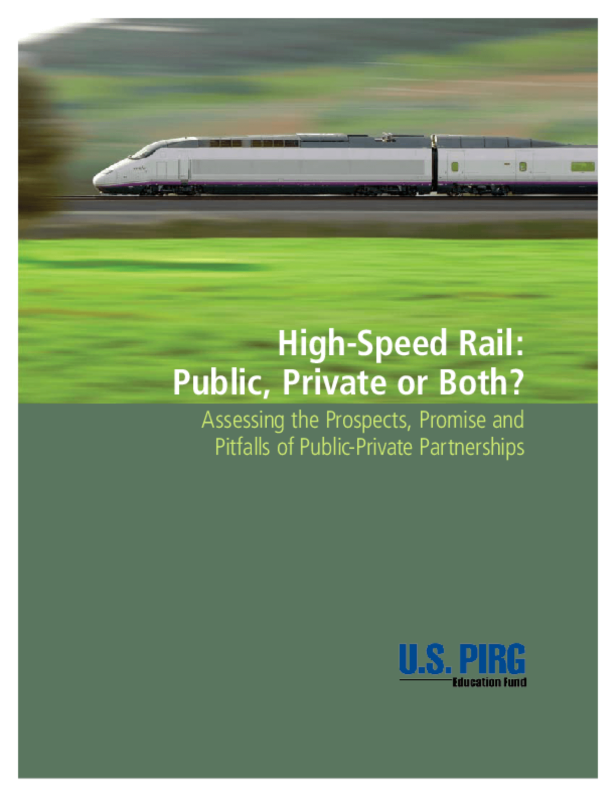 High-Speed Rail: Public, Private or Both? Assessing the Prospects, Promise and Pitfalls of Public-Private Partnerships