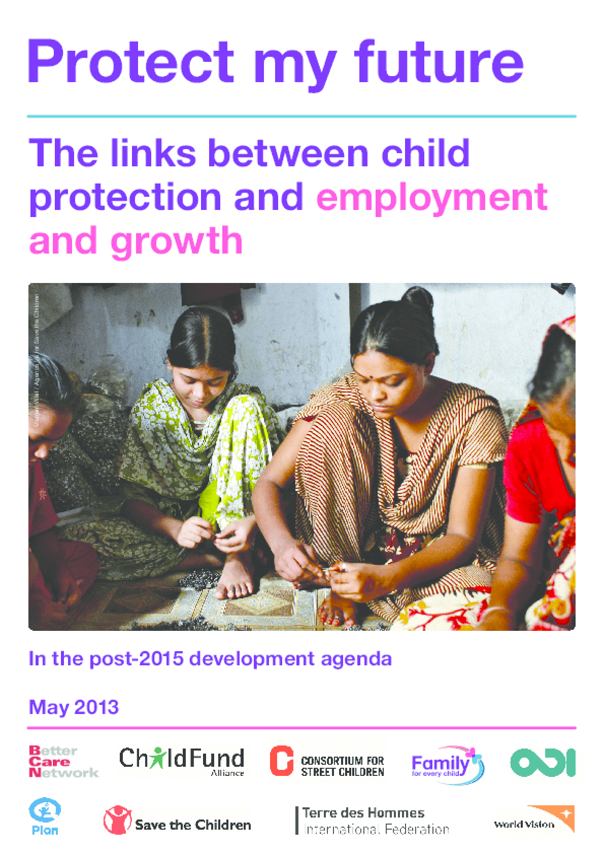 Protect My Future: The Links Between Child Protection and Employment and Growth in the Post-2015 Development Agenda