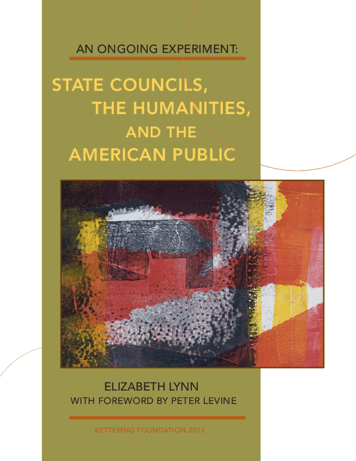 An Ongoing Experiment: State Councils, The Humanities, and the American Public