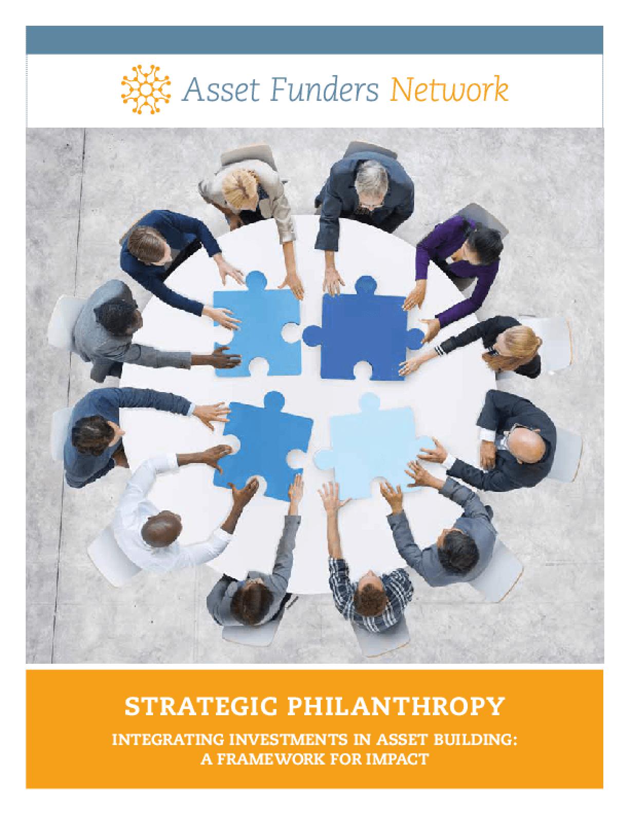 Strategic Philanthropy Integrating Investments In Asset Building: A Framework for Impact