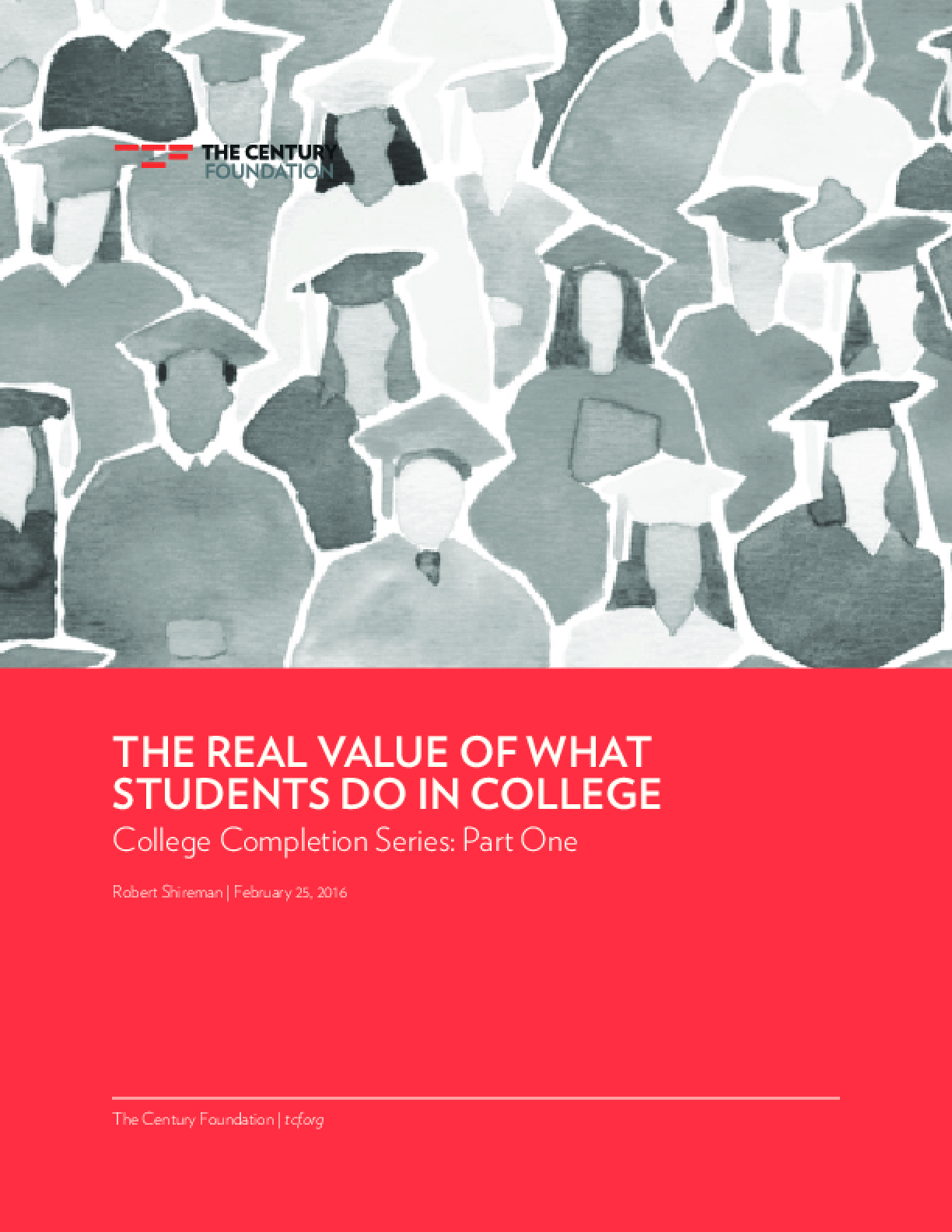 The Real Value of What Students Do In College: College Completion Series: Part One