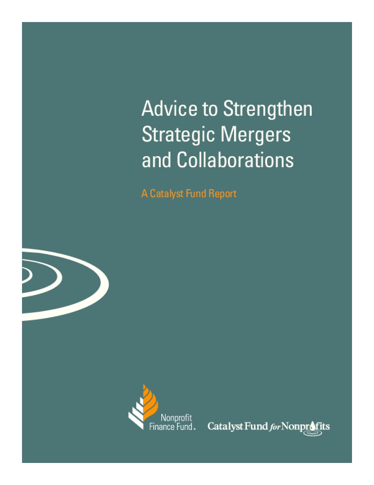 Advice to Strengthen Strategic Mergers and Collaborations: A Catalyst Fund Report