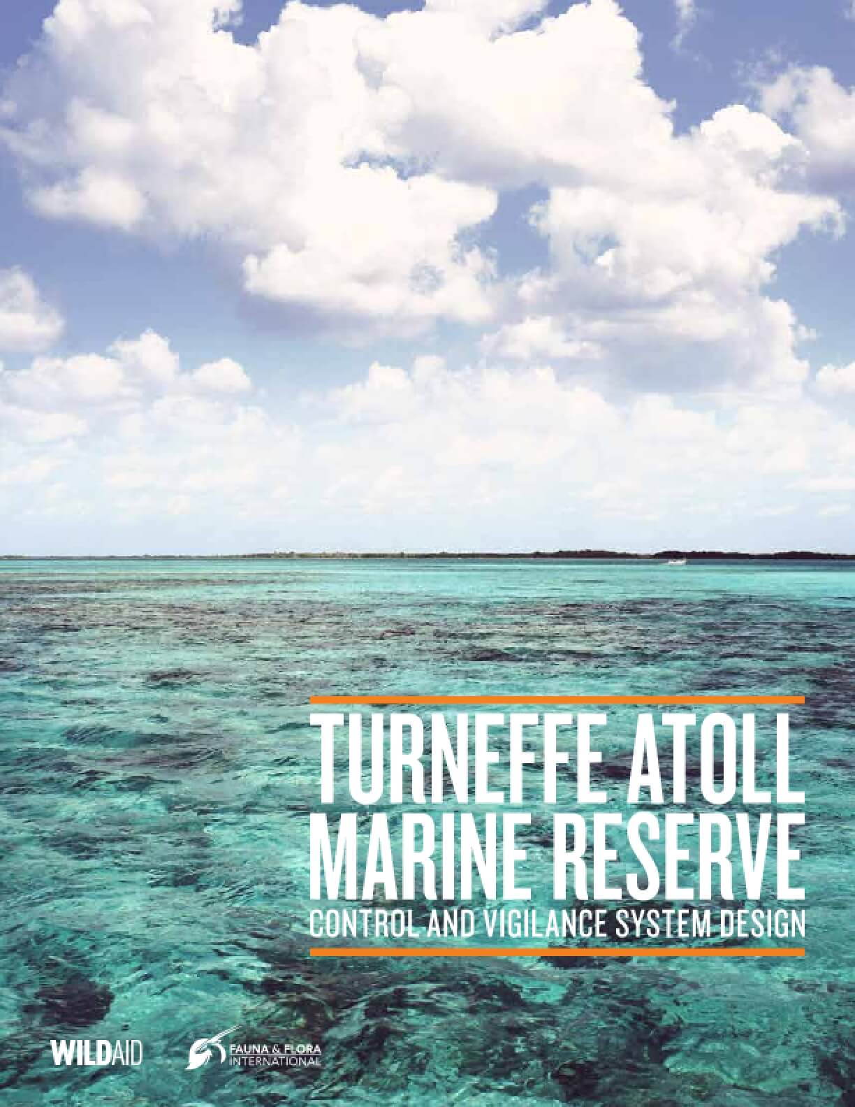 Turneffe Atoll Marine Reserve Control and Vigilance System Design