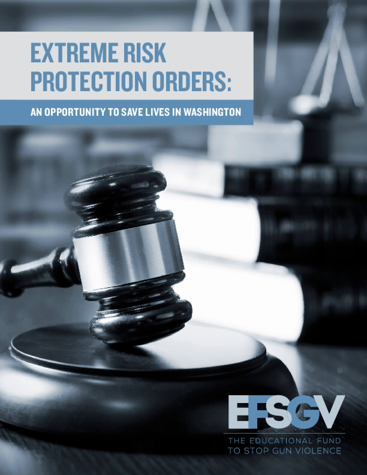 Extreme Risk Protection Orders: An Opportunity to Save Lives in Washington