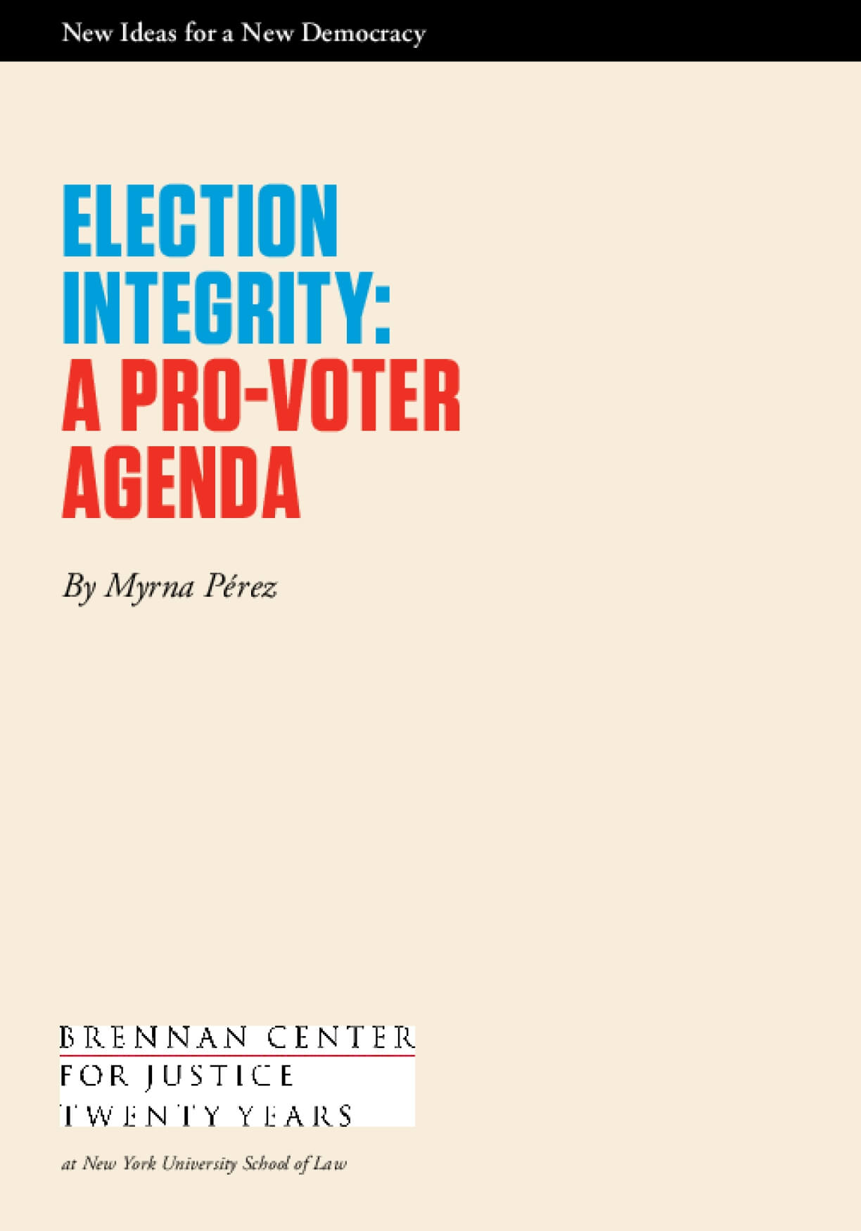 Election Integrity: A Pro-Voter Agenda