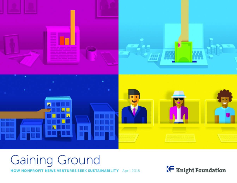 Gaining Ground: How Nonprofit News  Ventures Seek Sustainability