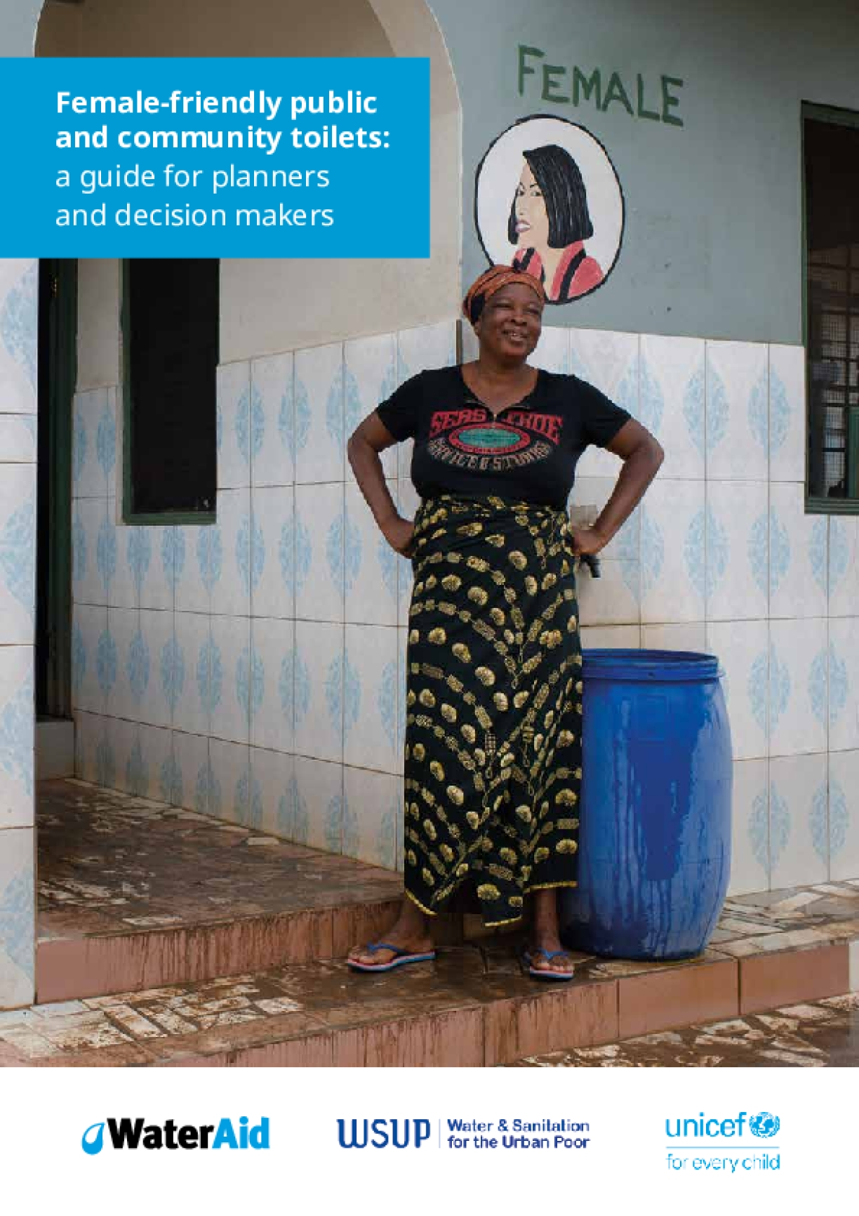 Female-friendly public and community toilets: a guide for planners and decision makers