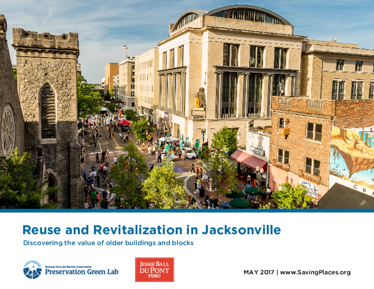 Reuse and Revitalization in Jacksonville: Discovering the Value of Older Buildings and Blocks