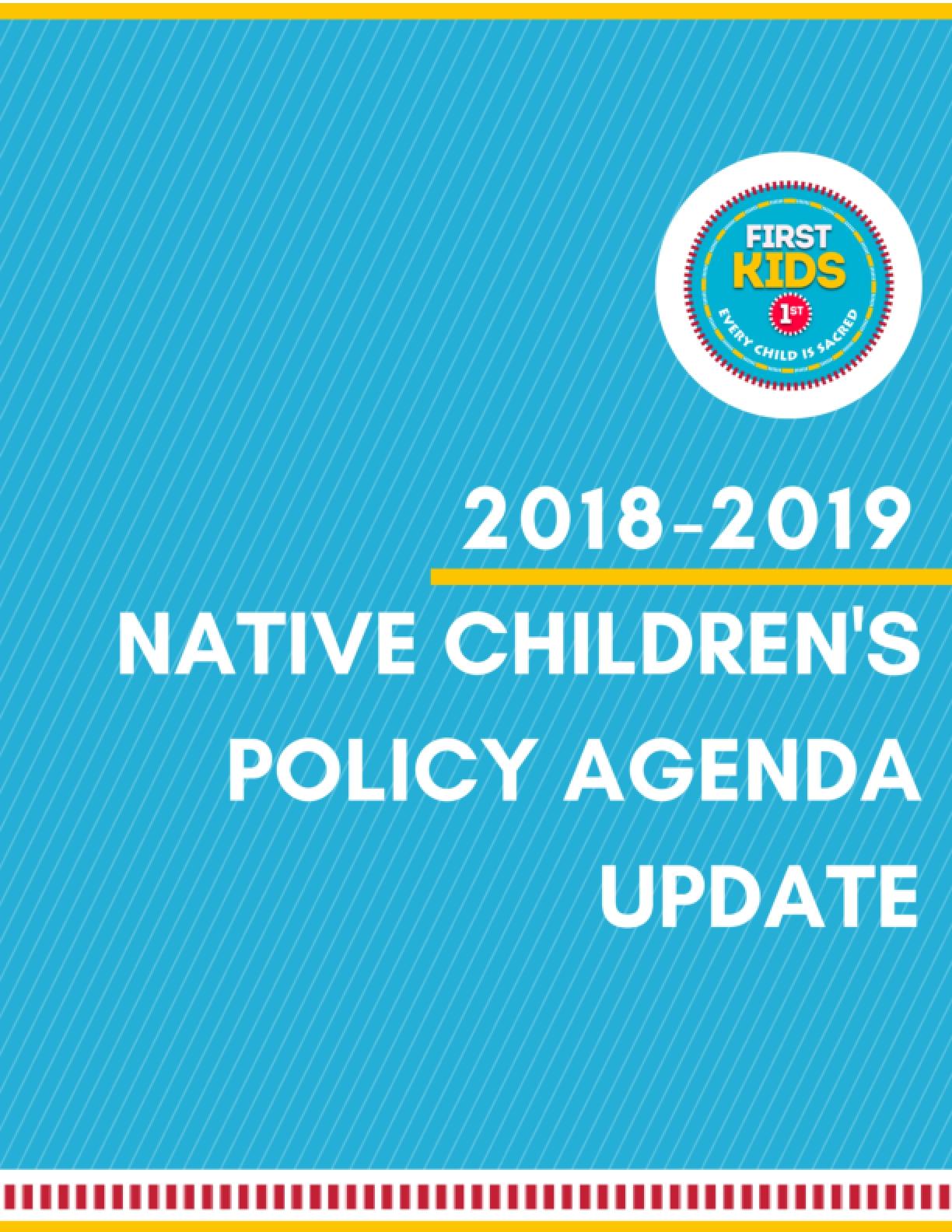 Native Children's Policy Agenda: 2018-2019 UPDATE