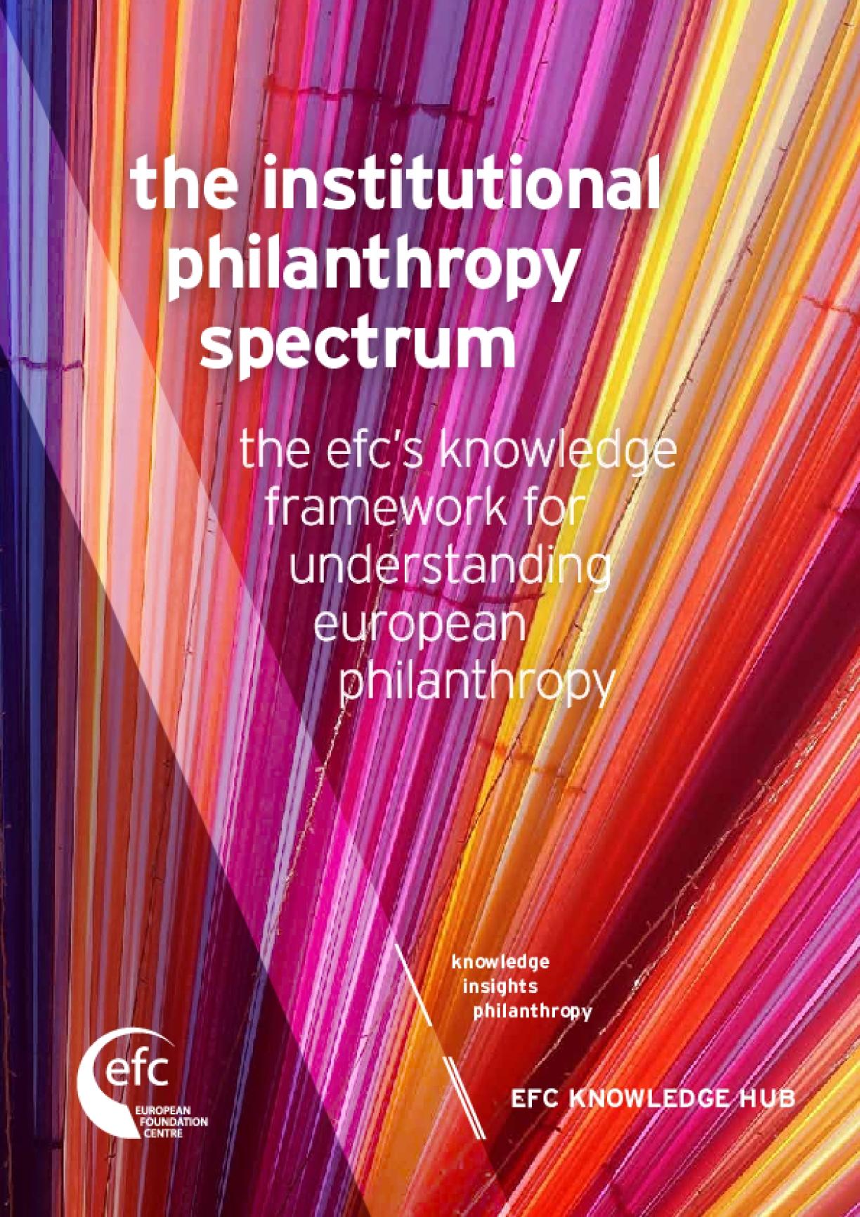 The Institutional Philanthropy Spectrum: the EFC's Knowledge Framework for Understanding European Philanthropy