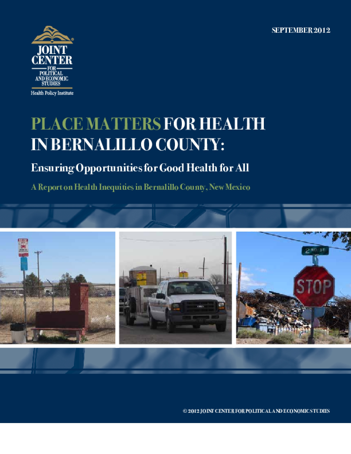 Place Matters for Health in Bernalillo County: Ensuring Opportunities for Good Health for All, A Report on Health Inequities in Bernalillo County, New Mexico