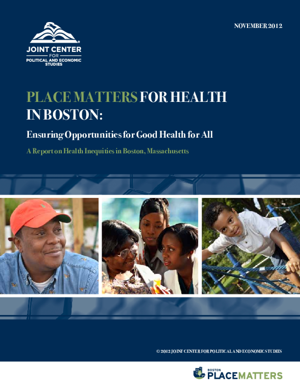 Place Matters for Health in Boston: Ensuring Opportunities for Good Health for All, A Report on Health Inequities in Boston, Massachusetts
