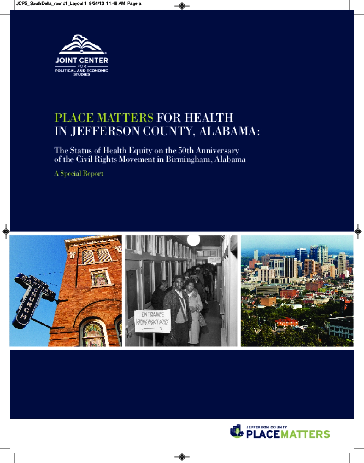 Place Matters for Health in Jefferson County, Alabama: Ensuring Opportunities for Good Health for All, A Report on Health Inequities in Birmingham, Alabama