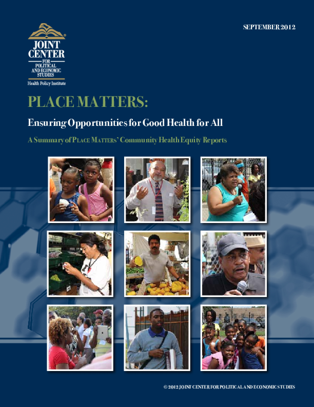 Place Matters: Ensuring Opportunities for Good Health for All, A Summary of Place Matters' Community Health Equity Reports