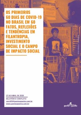 OS PRIMEIROS 60 DIAS DE COVID-19 NO BRASIL EM 60 FATOS, REFLEXÕES E TENDÊNCIAS EM FILANTROPIA, INVESTIMENTO SOCIAL E O CAMPO DE IMPACTO SOCIAL