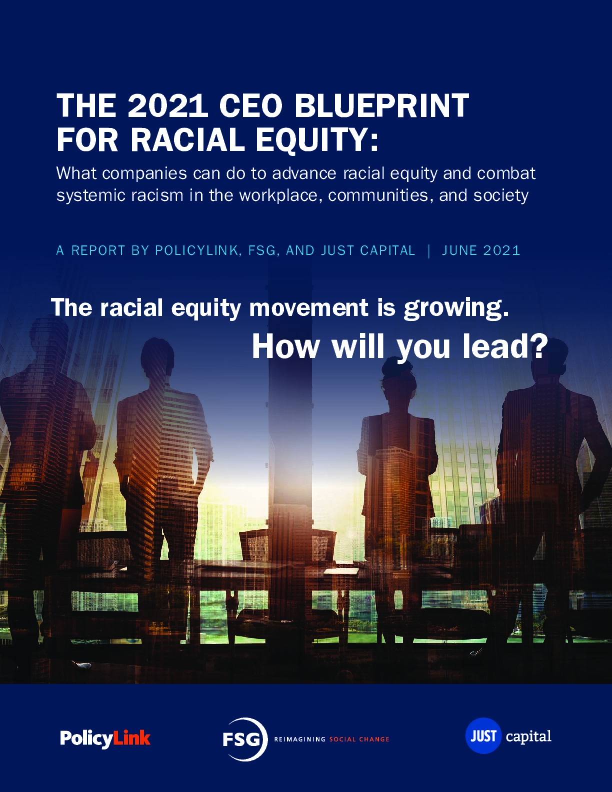 The 2021 CEO Blueprint for Racial Equity: What companies can do to advance racial equity and combat systemic racism in the workplace, communities, and society