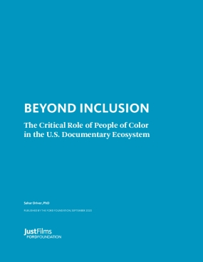 Beyond Inclusion: The Critical Role of People of Color in the U.S. Documentary Ecosystem