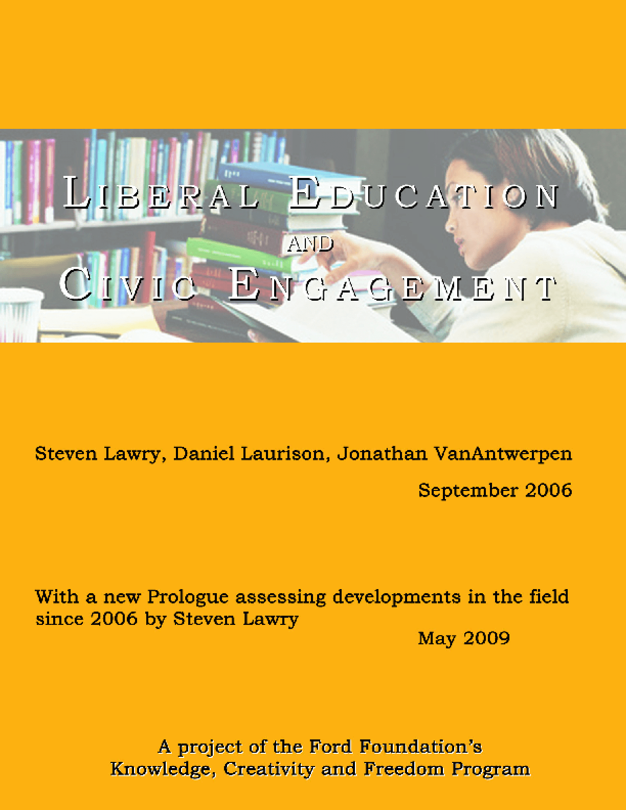 Liberal Education and Civic Engagement: A Project of the Ford Foundation's Knowledge, Creativity and Freedom Program