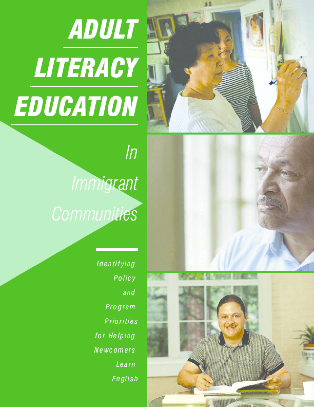 Adult Literacy Education in Immigrant Communities: Identifying Policy and Program Priorities for Helping Newcomers Learn English