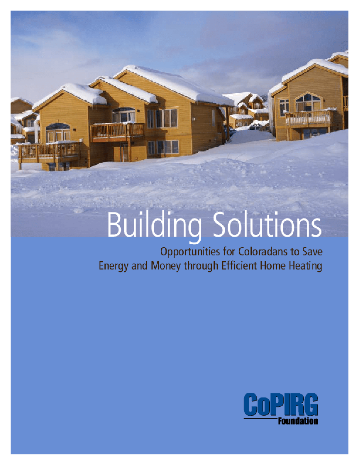 Building Solutions: Opportunities for Coloradans to Save Energy and Money Through Efficient Home Heating