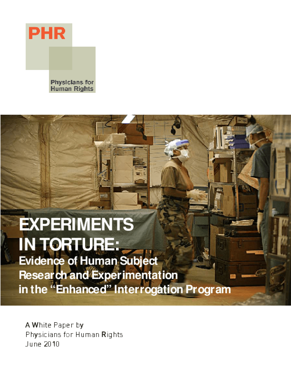 "Experiments in Torture: Evidence of Human Subject Research and Experimentation in the ""Enhanced"" Interrogation Program"